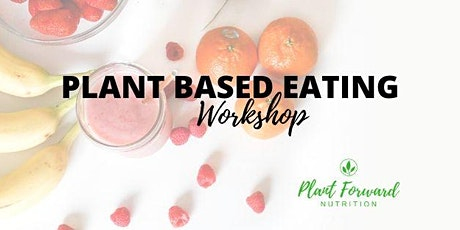 Plant Based Eating Workshop tickets