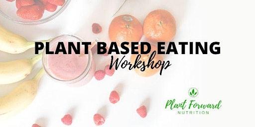 Plant Based Eating Workshop
