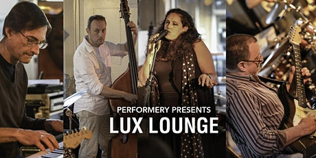 Performery Presents Lux Lounge tickets