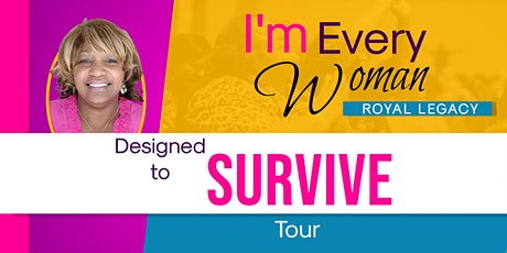 I'm Every Woman: Designed to Survive Tour - Columbia, MD tickets