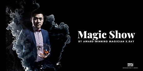 Family Magic Show by X.Ray - Aaniin Library tickets