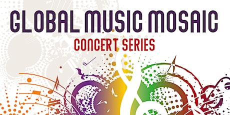 Global Music Mosaic Concert Series tickets