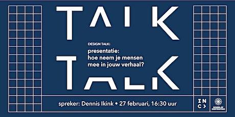 Design Talk: hoe neem je mensen mee in jouw verhaal? tickets