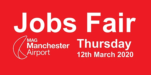 11:00-12:00 hrs slot Manchester Airport Jobs Fair Thursday 12th March 2020