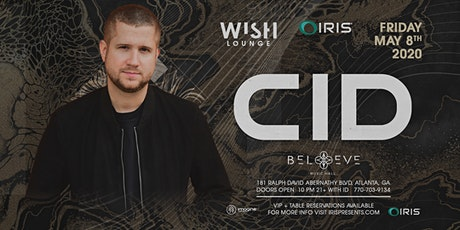 CID (21+ event) | Wish Lounge @ IRIS | Friday May 8 tickets