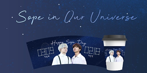 Sope in Our Universe: A Cupsleeve Event for BTS Suga and BTS J-Hope