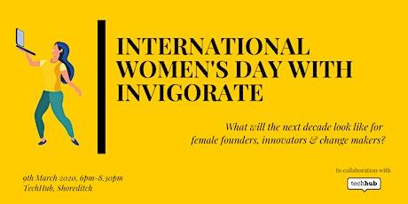 International Women's Day with Invigorate & TechHub tickets