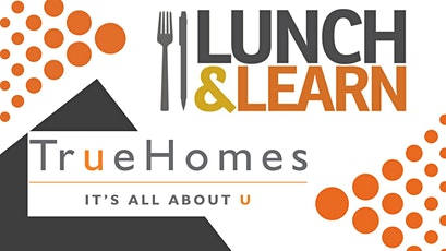 Lunch & Learn with True Homes tickets