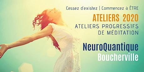 Boucherville | Ateliers progressifs de méditation NeuroQuantique 1 billets