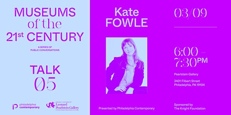Museums of the 21st Century: Kate Fowle tickets