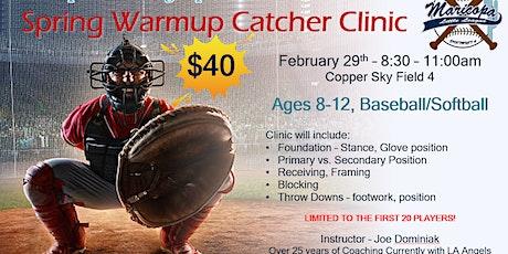 Maricopa Little League's Spring Warmup Catcher Clinic tickets