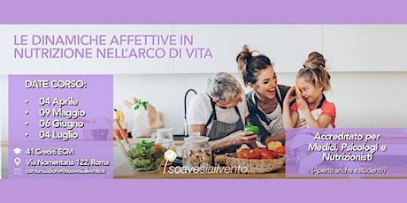 LE DINAMICHE AFFETTIVE IN NUTRIZIONE NELL'ARCO DI VITA biglietti