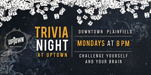 Monday Nights Trivia at Uptown Tap and Eatery