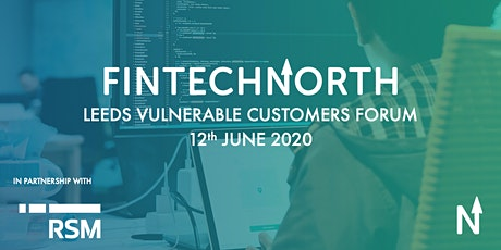 FinTech North Leeds Vulnerable Customers Forum tickets