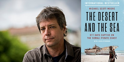 Surviving Somali pirates: a talk with author       MICHAEL SCOTT MOORE