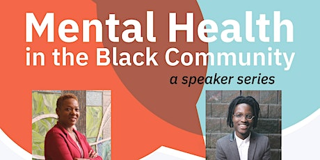 Mental Health in the Black Community: A Speaker Series  tickets