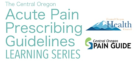 The Central Oregon Acute Pain Prescribing Guidelines Learning Series tickets