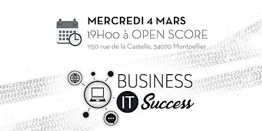 Afterwork Business IT Success : votre réseau dédié à l'IT à Montpellier