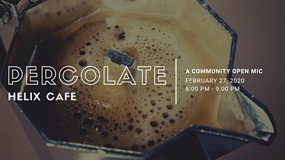 Percolate: A Community Open Mic tickets