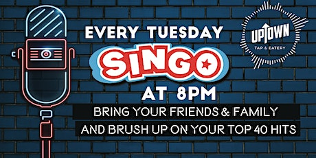 SINGO on Tuesdays at Uptown Tap & Eatery tickets