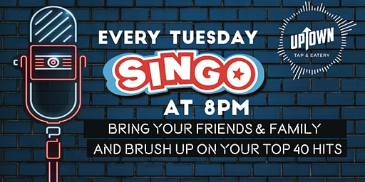 SINGO on Tuesdays at Uptown Tap & Eatery