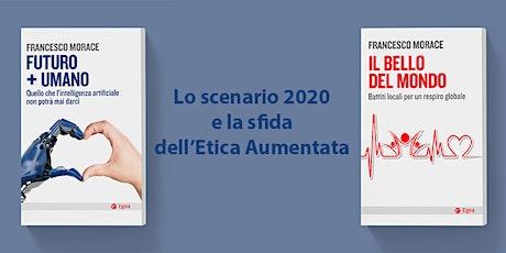 Lo scenario 2020 e la sfida dell'Etica Aumentata biglietti