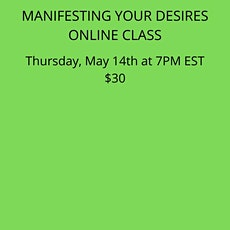 Manifesting Your Desires Online Class tickets