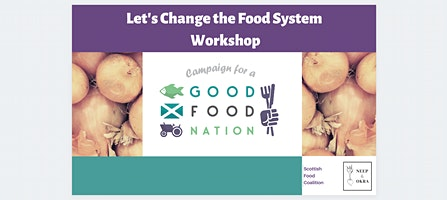 Campaign for a Fair, Healthy & Sustainable Food System in Scotland