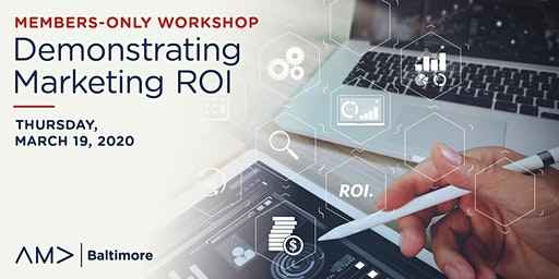Members-Only Workshop: Demonstrating Marketing ROI