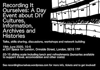 Recording it Ourselves: DIY cultures, archives, information and heritage tickets
