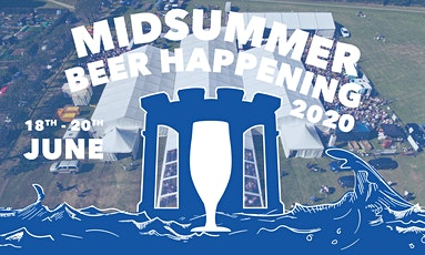 MIDSUMMER BEER HAPPENING THU-FRI-SAT 18/19/20 JUNE 2020 tickets