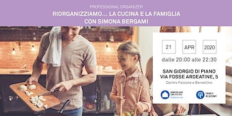 Professional Organizer: riorganizziamo…la cucina e la famiglia - Simona Bergami - San Giorgio di Piano (Bo) biglietti