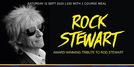 Award Winning Rod Stewart Tribute 'Rock Stewart' Including Two Course Meal tickets