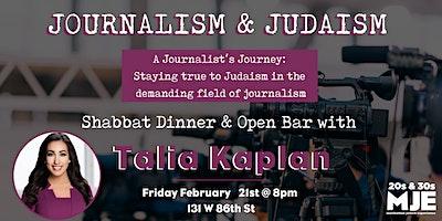 Journalism & Judaism Shabbat Dinner + Open Bar with Talia Kaplan MJE 20s&30s