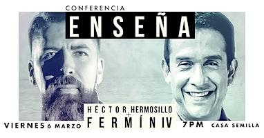 Enseña: con Hector Hermosillo y Fermin IV