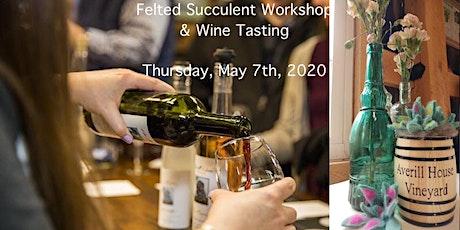 Succulent Felting Workshop & Wine Tasting tickets