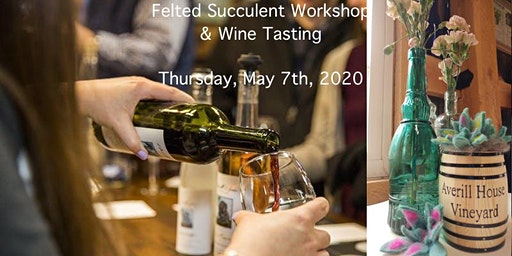 Succulent Felting Workshop & Wine Tasting