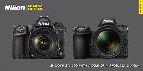 Nikon Learn & Explore | Shooting Video with a DSLR or Mirrorless Camera tickets