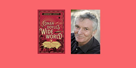 Conan Doyle's Wide World Sherlock Holmes and Beyond by Andrew Lycett  tickets