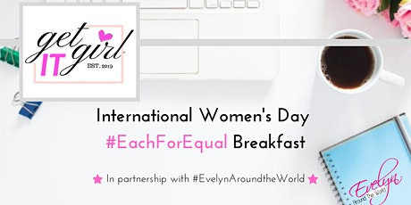 International Women's Day #EachForEqual Breakfast tickets