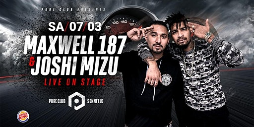 Pure Club presents Maxwell 187 & Joshi Mizu Clubshow