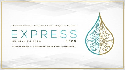 Express -  A Embodied Expression, Connection & Ceremonial Night Experience tickets
