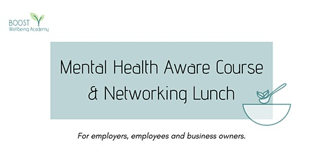 Mental Health Aware Course & Networking Lunch tickets