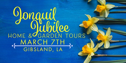 Gibsland's Jonquil Jubilee Home and Garden Tour