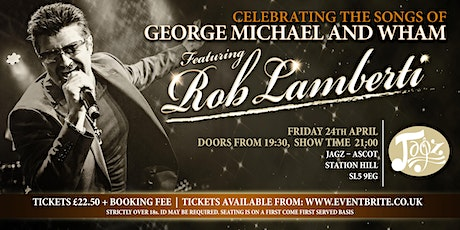 Rob Lamberti - Celebrating The Songs Of George Michael and Wham tickets