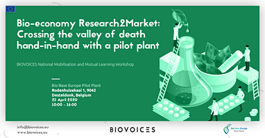 Bio-economy Research2Market: Crossing the valley of death hand-in-hand with a pilot plant