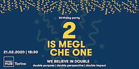 Impact Hub Torino's 2nd Birthday Party! biglietti