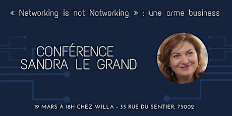 "Conférence ""Networking is not Notworking », une arme business billets"