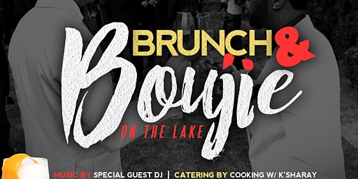 """Brunch & Boujie"" on the Lake"