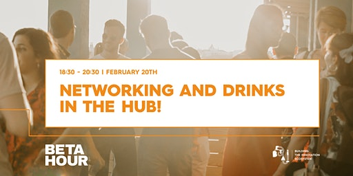 Beta Hour: Networking and drinks in the Hub!